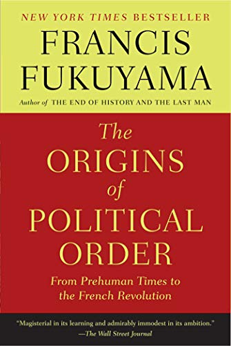 9780374533229: The Origins of Political Order: From Prehuman Times to the French Revolution