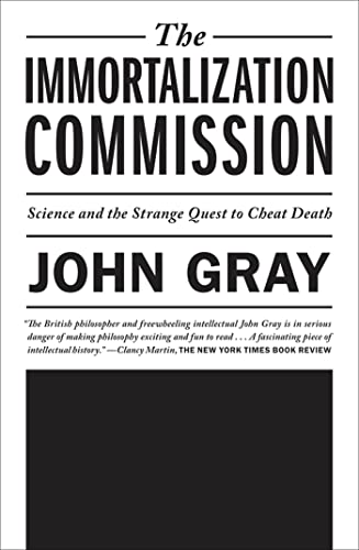 9780374533236: The Immortalization Commission: Science and the Strange Quest to Cheat Death