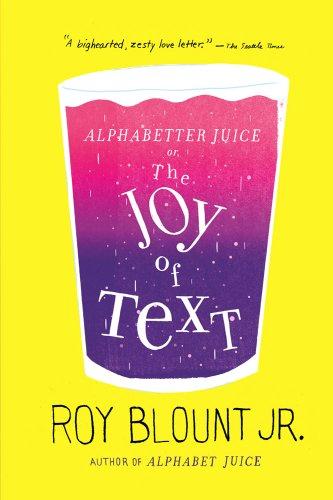 9780374533373: Alphabetter Juice: or, The Joy of Text