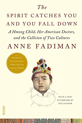 9780374533403: The Spirit Catches You and You Fall Down: A Hmong Child, Her American Doctors, and the Collision of Two Cultures