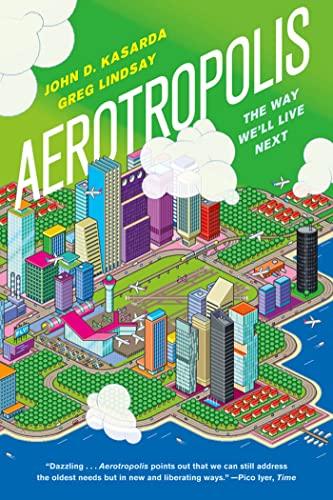 9780374533519: Aerotropolis: The Way We'll Live Next