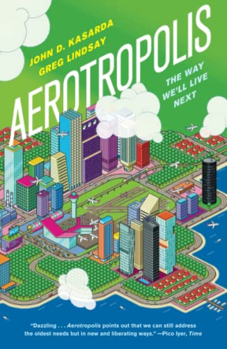 9780374533519: Aerotropolis: The Way We'll Live Next