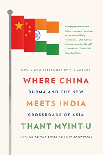9780374533526: Where China Meets India: Burma and the New Crossroads of Asia