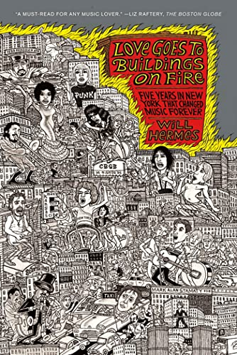 9780374533540: Love Goes to Buildings on Fire: Five Years in New York That Changed Music Forever
