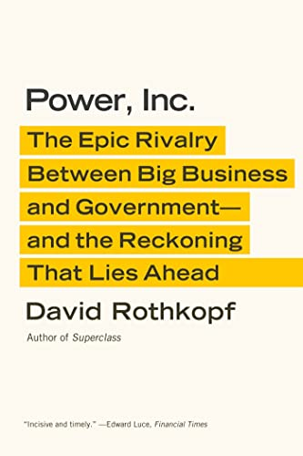9780374533670: Power, Inc.: The Epic Rivalry Between Big Business and Government-and the Reckoning That Lies Ahead