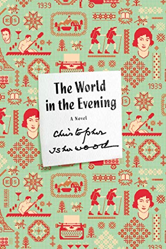 9780374533816: The World in the Evening: A Novel (FSG Classics)