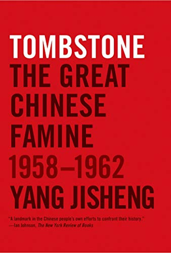 9780374533991: Tombstone: The Great Chinese Famine, 1958-1962