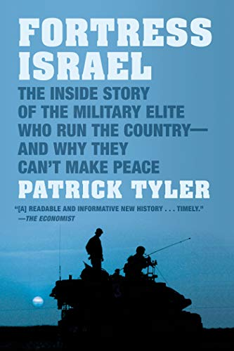 9780374534004: Fortress Israel: The Inside Story of the Military Elite Who Run the Country--and Why They Can't Make Peace