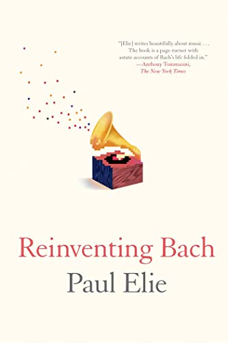 9780374534042: Reinventing Bach