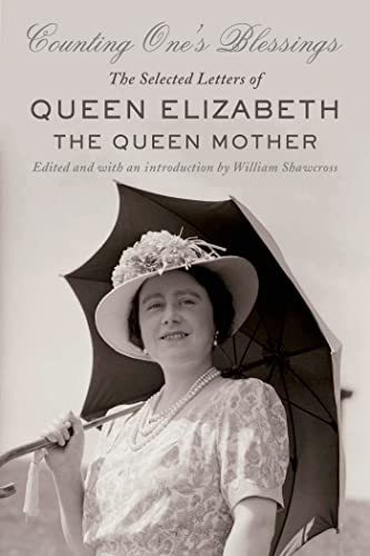 9780374534103: Counting One's Blessings: The Selected Letters of Queen Elizabeth the Queen Mother