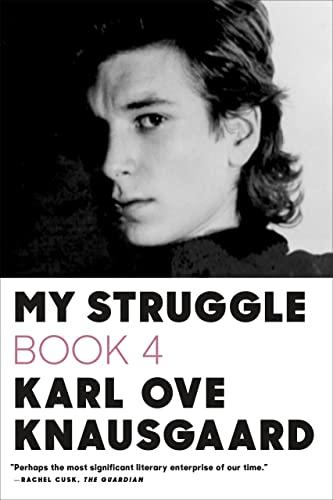 My Struggle: Book 4: Knausgaard, Karl Ove