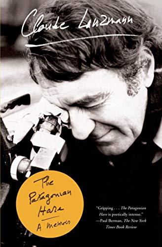 The Patagonian Hare: A Memoir: Claude Lanzmann