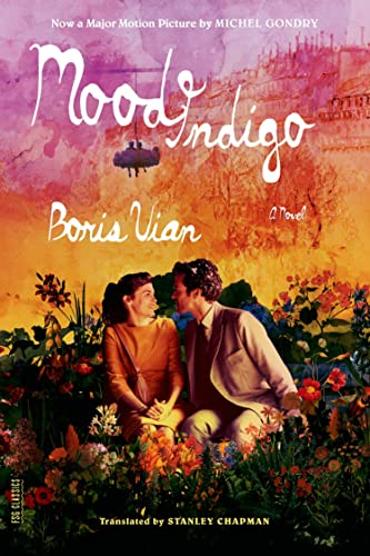 Mood Indigo: A Novel (FSG Classics): Boris Vian
