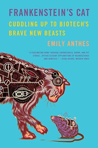 9780374534240: Frankenstein's Cat: Cuddling Up to Biotech's Brave New Beasts