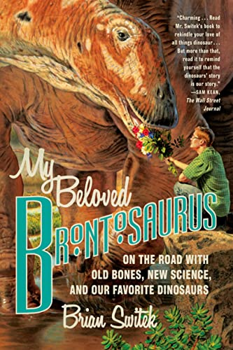9780374534264: My Beloved Brontosaurus: On the Road with Old Bones, New Science, and Our Favorite Dinosaurs