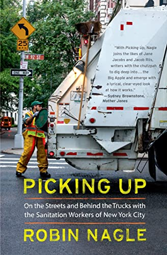 9780374534271: Picking Up: On the Streets and Behind the Trucks with the Sanitation Workers of New York City
