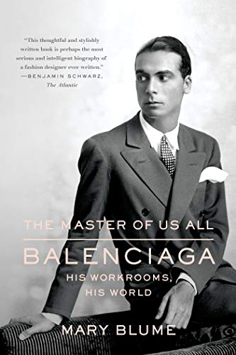 9780374534387: The Master of Us All: Balenciaga, His Workrooms, His World