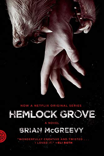 Hemlock Grove [movie tie-in edition]: A Novel: McGreevy, Brian