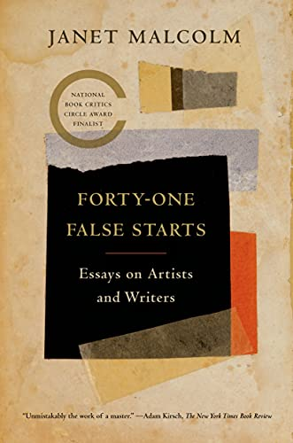 9780374534585: Forty-One False Starts: Essays on Artists and Writers