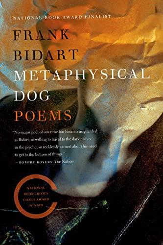 Metaphysical Dog. Poems.: Bidart, Frank.