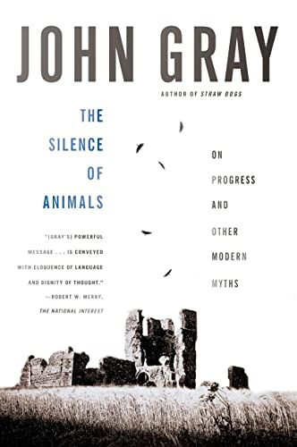 9780374534660: The Silence of Animals: On Progress and Other Modern Myths
