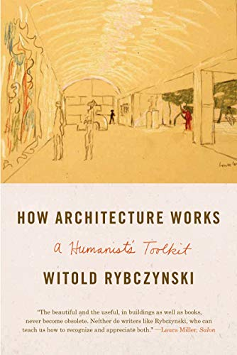 9780374534820: How Architecture Works: A Humanist's Toolkit