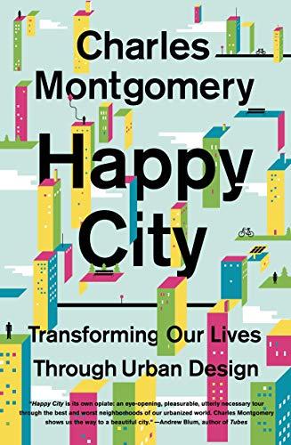9780374534882: Happy City: Transforming Our Lives Through Urban Design