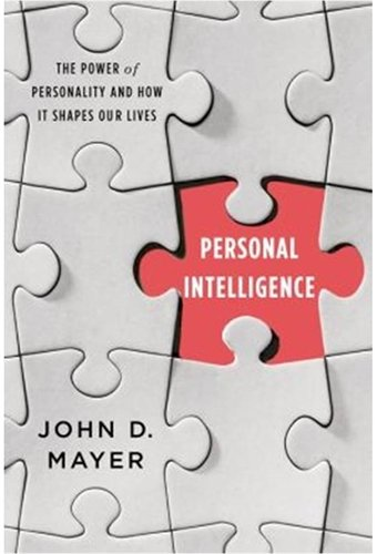 9780374534967: Personal Intelligence: The Power of Personality and How It Shapes Our Lives