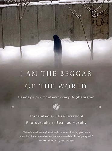 9780374535186: I Am the Beggar of the World: Landays from Contemporary Afghanistan