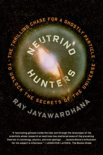 9780374535216: Neutrino Hunters: The Thrilling Chase for a Ghostly Particle to Unlock the Secrets of the Universe