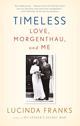 9780374535292: Timeless: Love, Morgenthau, and Me