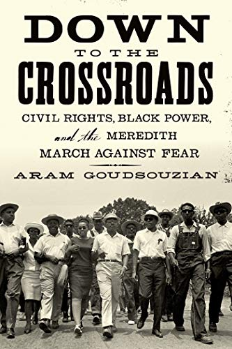 9780374535520: Down to the Crossroads: Civil Rights, Black Power, and the Meredith March Against Fear
