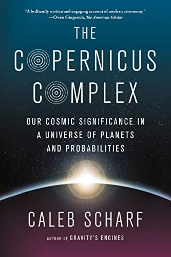 9780374535575: The Copernicus Complex: Our Cosmic Significance in a Universe of Planets and Probabilities