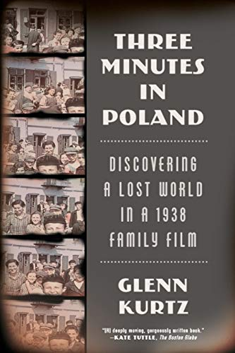 9780374535797: Three Minutes in Poland: Discovering a Lost World in a 1938 Family Film