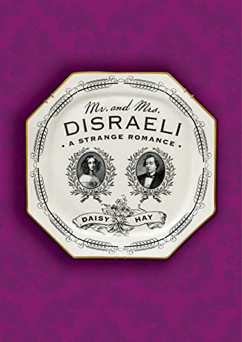 9780374536008: Mr. and Mrs. Disraeli: A Strange Romance