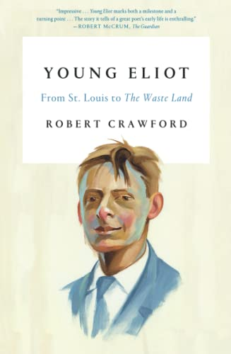 9780374536053: Young Eliot: From St. Louis to the Waste Land