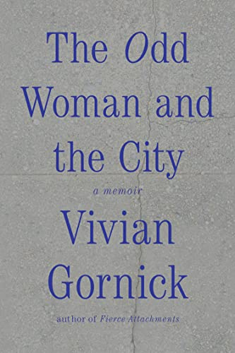 9780374536152: The Odd Woman and the City: A Memoir