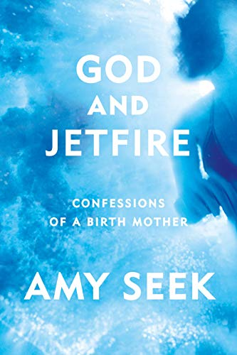 9780374536268: God and Jetfire: Confessions of a Birth Mother
