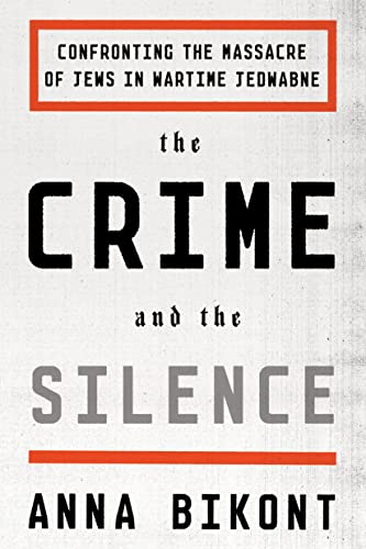 9780374536374: The Crime and the Silence: Confronting the Massacre of Jews in Wartime Jedwabne
