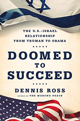 9780374536442: Doomed to Succeed: The U.S.-Israel Relationship from Truman to Obama