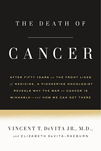 9780374536480: The Death of Cancer: After Fifty Years on the Front Lines of Medicine, a Pioneering Oncologist Reveals Why the War on Cancer Is Winnable--and How We Can Get There