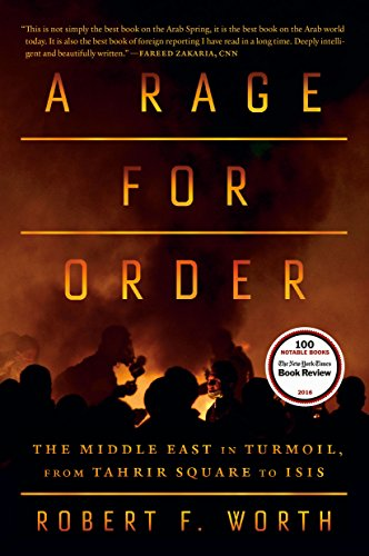 9780374536794: A Rage for Order: The Middle East in Turmoil, from Tahrir Square to ISIS