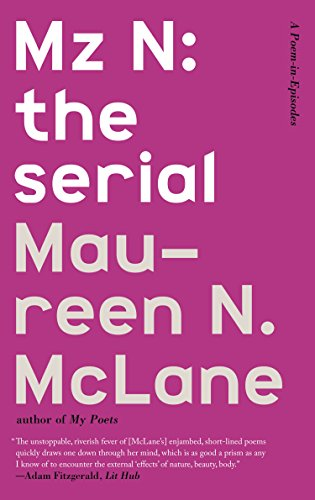 9780374537050: Mz N: the serial: A Poem-in-Episodes