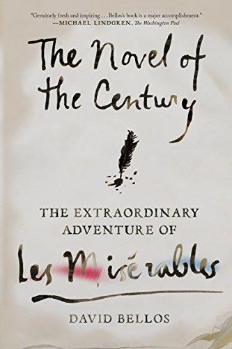 9780374537401: The Novel of the Century: The Extraordinary Adventure of Les Misérables