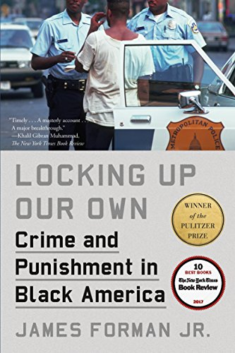 9780374537449: Locking Up Our Own: Crime and Punishment in Black America
