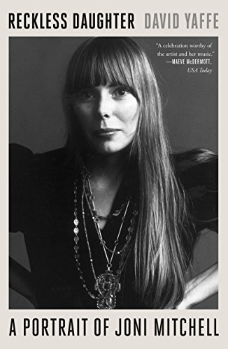 9780374538064: Reckless Daughter: A Portrait of Joni Mitchell