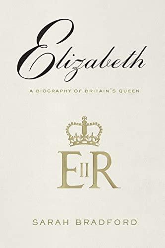 9780374538118: Elizabeth: A Biography of Britain's Queen