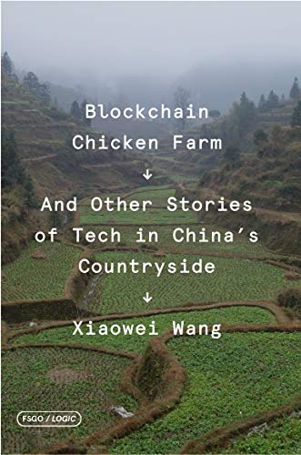 9780374538668: Blockchain Chicken Farm: And Other Stories of Tech in China's Countryside