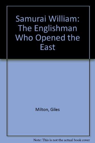 9780374703820: Samurai William: The Englishman Who Opened the East