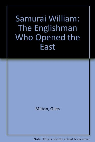 9780374703820: Samurai William: The Englishman Who Opened the East